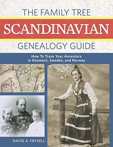 Compare Textbook Prices for The Family Tree Scandinavian Genealogy Guide: How to Trace Your Ancestors in Denmark, Sweden, and Norway Illustrated Edition ISBN 9781440300752 by Fryxell, David A.