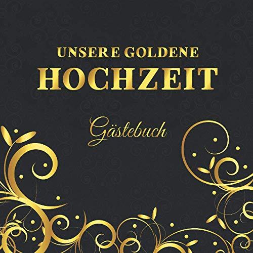 Goldene Hochzeit Gästebuch: zum 50. Hochzeitstag | Dekoration zur Feier der Goldhochzeit | 50 Jahre...