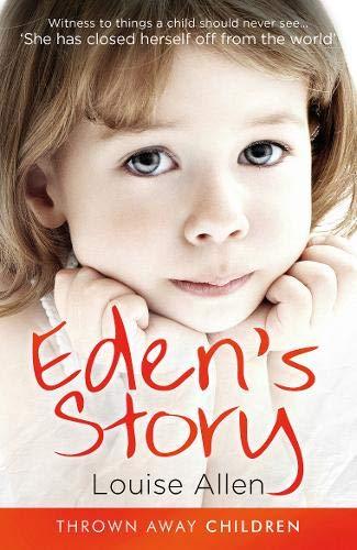 Eden's Story (Thrown Away Children)