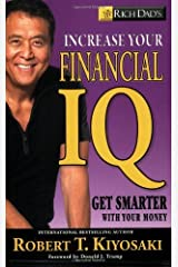 Rich Dads Increase Your Financial IQ Get Smarter with Your Money Kindle Edition