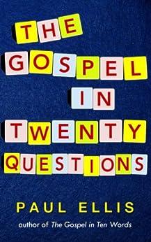 The Gospel in Twenty Questions (Hypergrace Book 2) by [Paul Ellis]