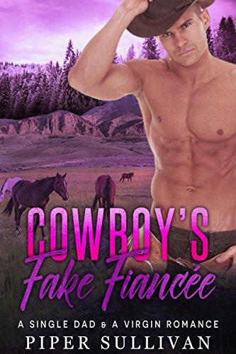 Cowboy's Fake Fiancée: A Single Dad & A Virgin Romance (Lucky Flats Ranchers Book 1)