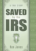 Saved by the IRS by Ken Jones (2012) Perfect Paperback