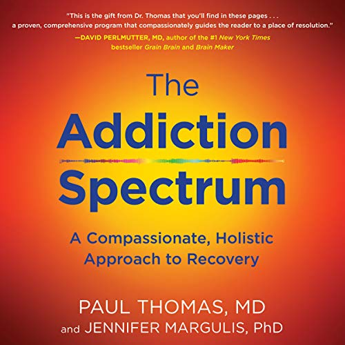 The Addiction Spectrum     A Compassionate, Holistic Approach to Recovery              By:                                                                                                                                 Paul Thomas,                                                                                        Jennifer Margulis                               Narrated by:                                                                                                                                 Joe Knezevich                      Length: 10 hrs and 10 mins     2 ratings     Overall 4.0