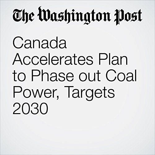 Canada Accelerates Plan to Phase out Coal Power, Targets 2030 audiobook cover art
