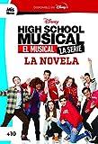 High School Musical. El musical. La serie. La novela: Narrativa (Mislibros)