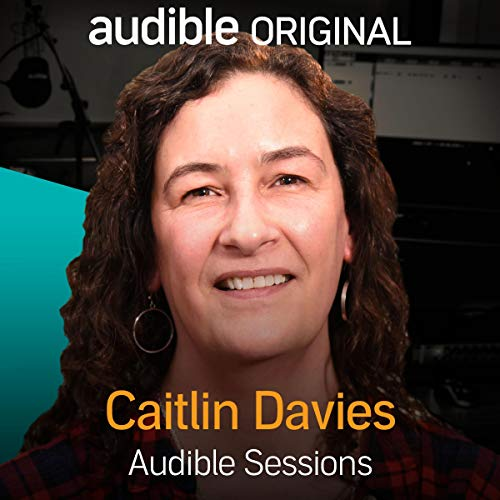 Caitlin Davies: Audible Sessions: FREE Exclusive Interview