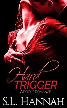 Hard Trigger: A Rogue Romance by [S.L. Hannah, Jennifer Thomas, Scott Frazelle]
