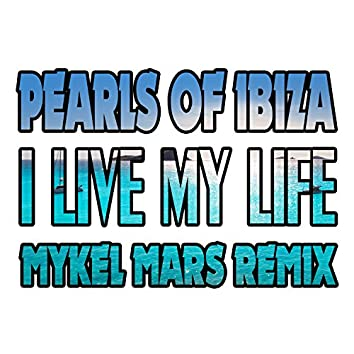 I Live My Life (Mykel Mars Remix)