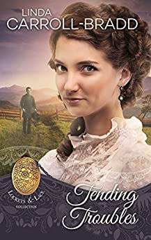 Tending Troubles (Lockets and Lace Book 6) by [Linda Carroll-Bradd, Sweet Americana]