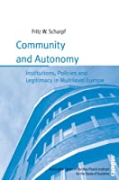 Community and Autonomy: Institutions, Policies and Legitimacy in Multilevel Europe (Max Planck Institute for the Study of Societies)