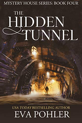 The Hidden Tunnel (The Mystery House Series Book 4)