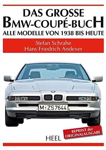 Das große BMW-Coupé-Buch: Alle Modelle von 1938 bis heute