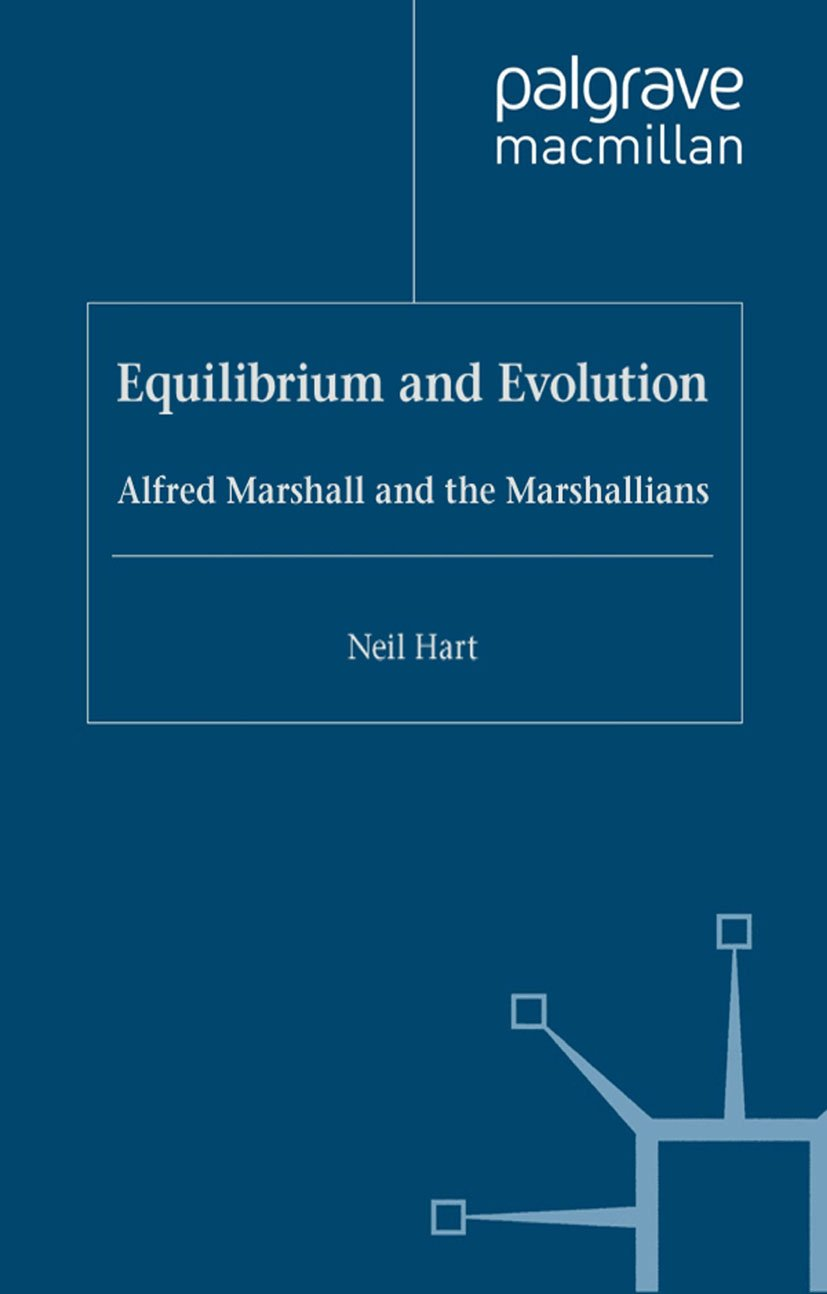Equilibrium and Evolution: Alfred Marshall and the Marshallians