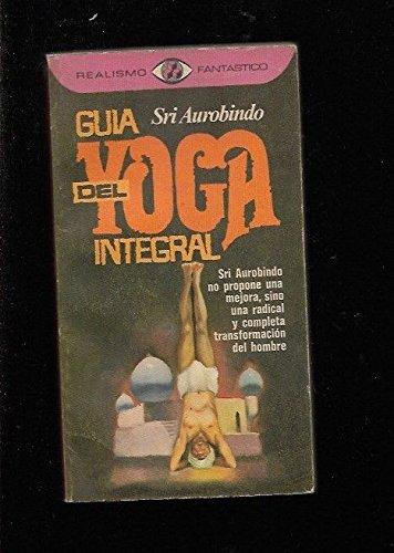 Gui?a del yoga integral