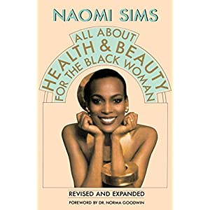 All About Health and Beauty for the Black Woman: Revised and Expanded
