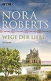 Wege der Liebe von Nora Roberts