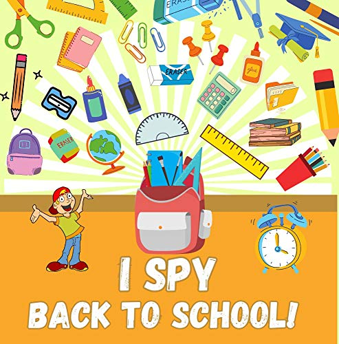 I Spy Back To School!: Fun Educational Guessing Game Books For Kids And Toddler 2-5 Ages (English Edition)