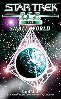 Star Trek: Small World (Star Trek: Starfleet Corps of Engineers Book 49) by [David Mack]