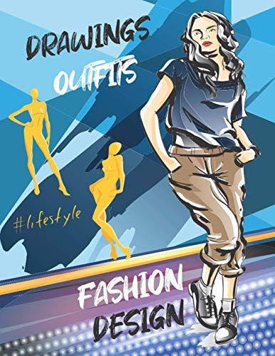 Fashion design drawings outfits: Fashion sketchbook with 140+ figure templates: female, male and curvy - Design book fashion