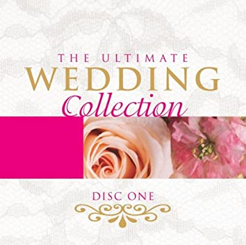 The Ultimate Wedding Collection Vol. 1
