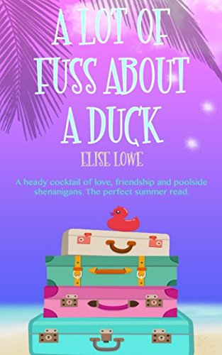 Book: A Lot of Fuss About a Duck by Elise Lowe