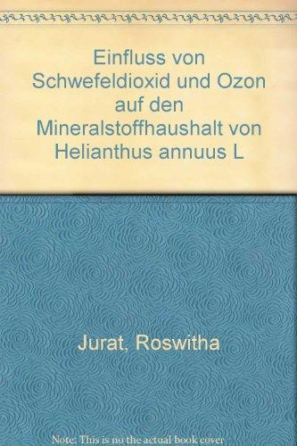 Einfluss von Schwefeldioxid und Ozon auf den Mineralstoffhaushalt von Helianthus annuus L.