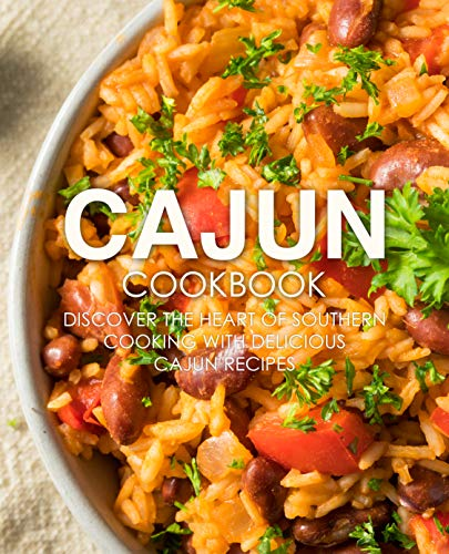 Cajun Cookbook: Discover the Heart of Southern Cooking with Delicious Cajun Recipes by [BookSumo Press]
