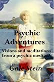 Psychic Adventures: Visions and Meditations from a Psychic Medium (English Edition)