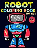 Robot coloring book for kids: The Ultimate robot Coloring Activity Book With Over 40 Designs For Toddlers, Preschoolers, Boys, Girls & Kids