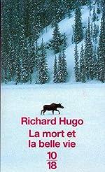 La mort et la belle vie de Richard HUGO