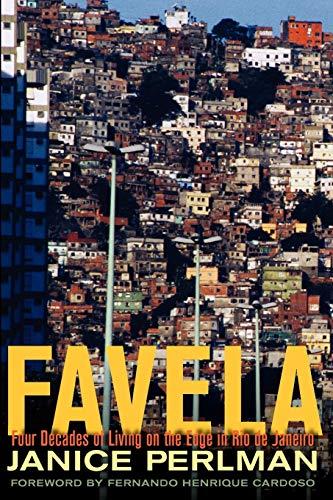 Favela: Four Decades of Living on the Edge in Rio de Janeiro