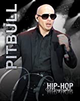Pitbull (Hip-Hop Biographies)