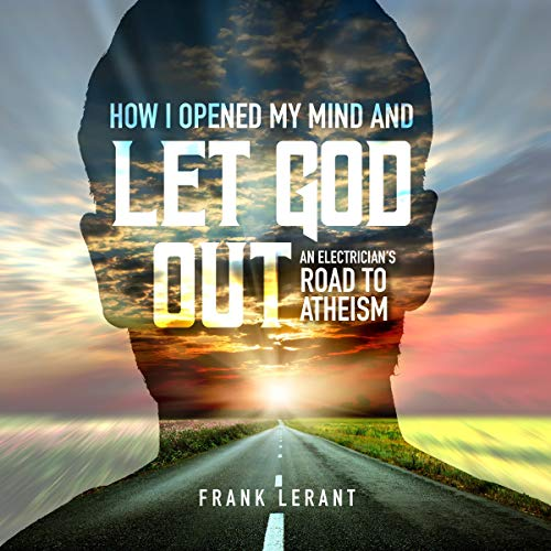 Couverture de How I Opened My Mind and Let God Out