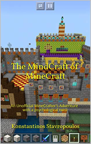 The MindCraft of MineCraft:  An Unofficial MineCrafter's Adventure with a psychological twist