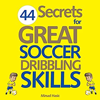 44 Secrets for Great Soccer Dribbling Skills audiobook cover art