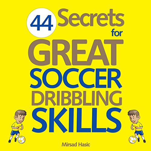 44 Secrets for Great Soccer Dribbling Skills audiobook cover art