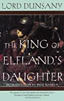 The King of Elfland's Daughter (Del Rey Impact) by Lord Dunsany(1999-07-06)