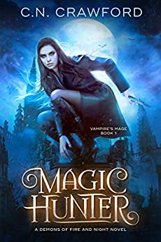 Magic Hunter (The Vampire's Mage Series Book 1) by [C.N. Crawford]