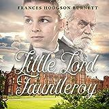 little lord fauntleroy by frances hodgson burnett illustrated edition (English Edition)