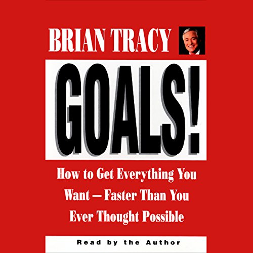 Couverture de Goals! How to Get Everything You Want Faster Than You Ever Thought Possible