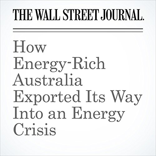 How Energy-Rich Australia Exported Its Way Into an Energy Crisis copertina