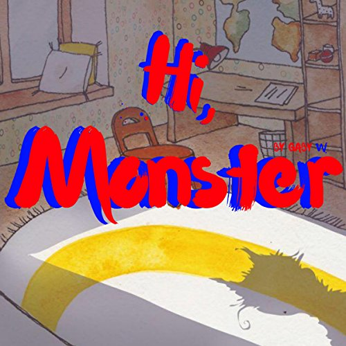 Hi, Monster                   By:                                                                                                                                 Gaby W.                               Narrated by:                                                                                                                                 Omri Rose                      Length: 2 mins     Not rated yet     Overall 0.0