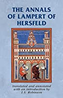 The Annals of Lampert of Hersfeld (Manchester Medieval Sources)