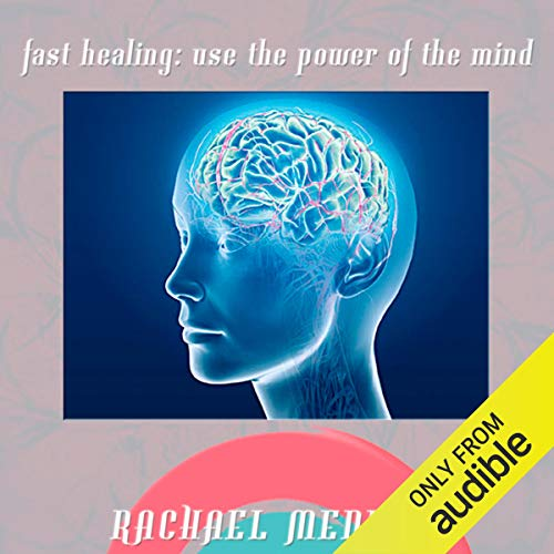 Fast Healing: Power of the Mind Hypnosis audiobook cover art