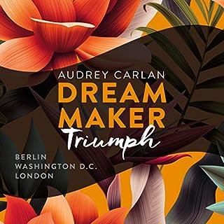 Triumph     Dream Maker 3              Autor:                                                                                                                                 Audrey Carlan                               Sprecher:                                                                                                                                 Sven Macht,                                                                                        Alicia Hofer                      Spieldauer: 14 Std. und 7 Min.     67 Bewertungen     Gesamt 4,7