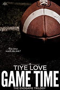 Game Time (Endgame Trilogy Book 2) by [Tiye Love]