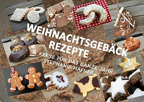 Weihnachtsgebäck Rezepte & Kekse für das ganze Jahr: Spaß am BACKEN