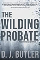 The Wilding Probate: A Bucky McCrae Adventure