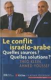 Le conflit israélo-arabe - Quelles sources ? Quelles solutions ?